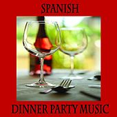 Play & Download Spanish Dinner Music, Spanish Restaurant Music, Spanish Guitar Dinner Party by Spanish Restaurant Music of Spain | Napster
