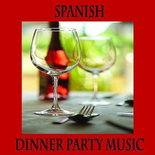 Spanish Dinner Music, Spanish Restaurant Music, Spanish Guitar Dinner Party by Spanish Restaurant Music of Spain