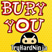 Play & Download Bury You by TryHardNinja | Napster