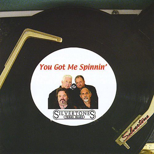Play & Download You Got Me Spinnin' by The Silvertones | Napster