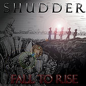 Play & Download Fall to Rise by Shudder | Napster