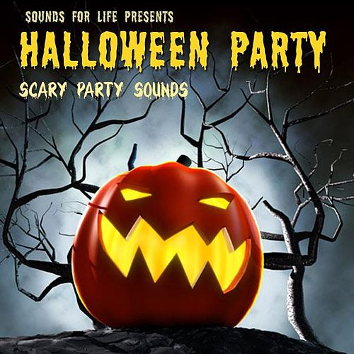 Play & Download Halloween Party Scary Sounds by Sounds for Life | Napster