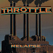 Relapse von Throttle
