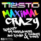 Play & Download Maximal Crazy Remixes by Tiësto | Napster