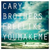 Play & Download Free Like You Make Me - Single by Cary Brothers | Napster