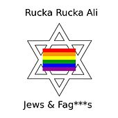 Jews & Faggots - Single by Rucka Rucka Ali