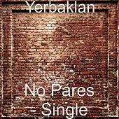 Play & Download No Pares - Single by Yerbaklan | Napster