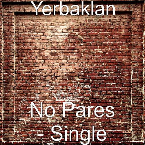 Play & Download No Pares - Single by Yerbaklan   Napster
