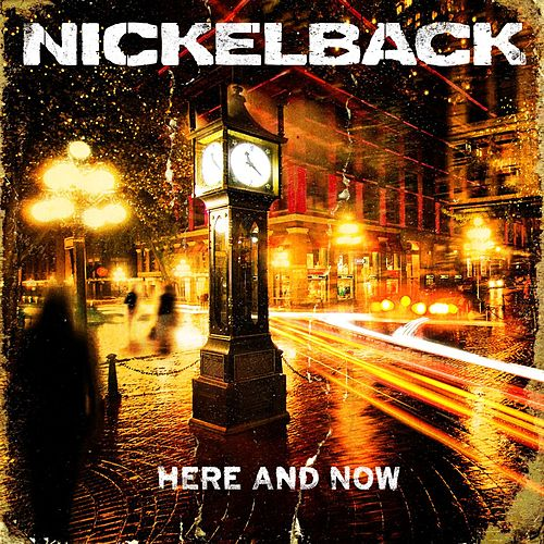 Play & Download Here And Now by Nickelback | Napster