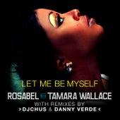Let Me Be Myself by Rosabel