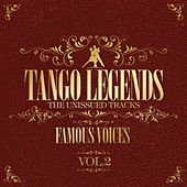 Play & Download Tango Legends Vol. 2 - Famous Voices by Various Artists | Napster