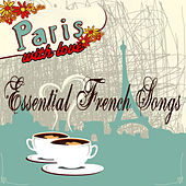 Play & Download Paris With Love - Essential French Songs by Various Artists | Napster