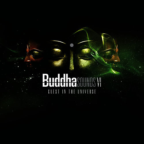 Play & Download Buddha Sounds Vol. 6: Guest in the Universe by Buddha Sounds | Napster