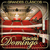 Play & Download Plácido Domingo. Grandes Clásicos by Placido Domingo | Napster