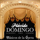Play & Download Plácido Domingo. Clásicos de la Opera. La Traviata, Tosca, La Bohème by Various Artists | Napster