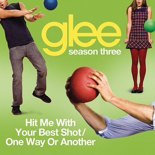 Play & Download Hit Me With Your Best Shot / One Way Or Another (Glee Cast Version) by Glee Cast | Napster