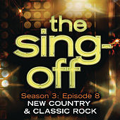 Play & Download The Sing-Off: Season 3: Episode 8 - New Country & Classic Rock by Various Artists | Napster