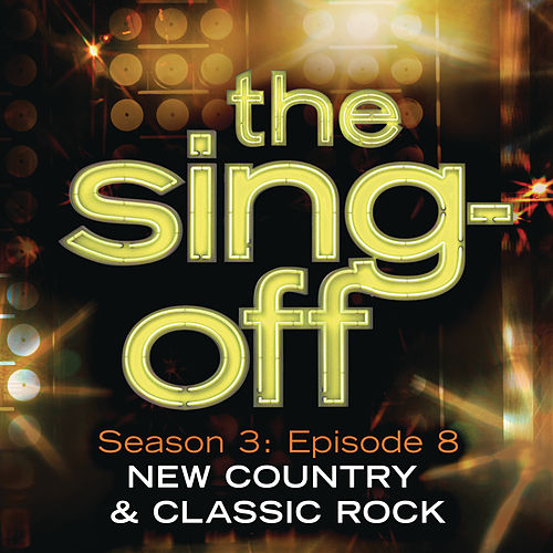 The Sing-Off: Season 3: Episode 8 - New Country & Classic Rock by Various Artists