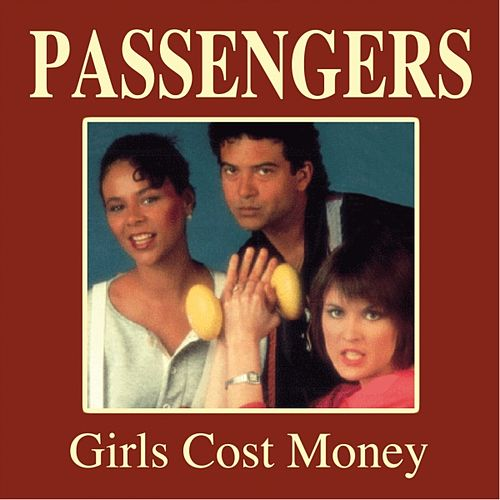 Girls Cost Money by Passenger (Pop)