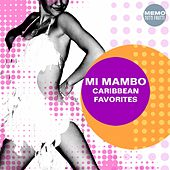 Mi Mambo - Caribbean Favorites by Various Artists