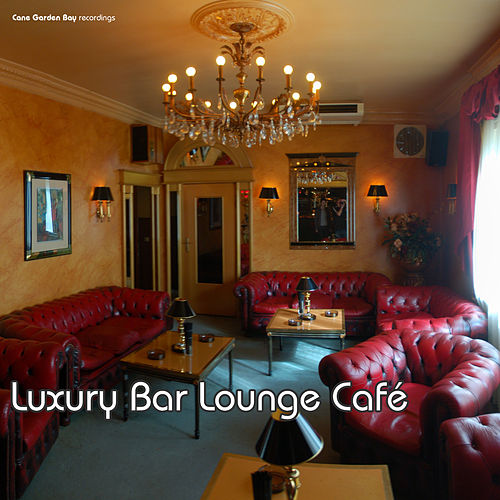 Play & Download Luxury Bar Lounge Café by Various Artists | Napster