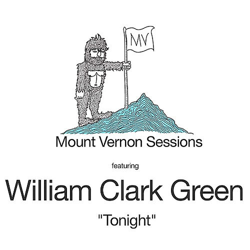 Play & Download Tonight (Acoustic) [Mount Vernon Sessions] by William Clark Green | Napster