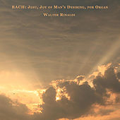 Play & Download Bach: Jesu, Joy of Man's Desiring, for Organ by Walter Rinaldi | Napster