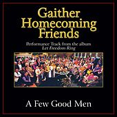Play & Download A Few Good Men Performance Tracks by Bill & Gloria Gaither | Napster