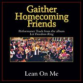 Play & Download Lean On Me Performance Tracks by Bill & Gloria Gaither | Napster