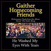 Play & Download He Washed My Eyes With Tears Performance Tracks by Bill & Gloria Gaither | Napster