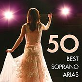 Play & Download 50 Best Soprano Arias by Various Artists | Napster