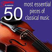 50 Most Essential Pieces Of Classical Music by Various Artists