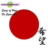 Play & Download Songs of Hope for Japan 2011 by Various Artists | Napster