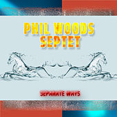 Separate Ways (Digitally Remastered) by Phil Woods