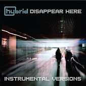 Disappear Here (Instrumental Versions) von Hybrid
