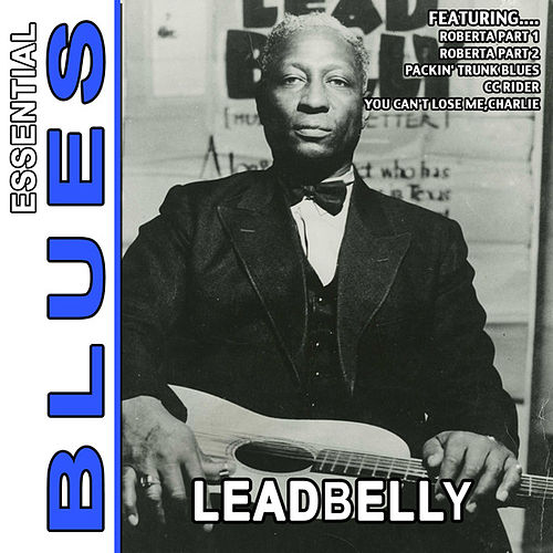 Play & Download Black Snake Moan - Essential Blues By Leadbelly by Leadbelly | Napster
