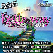 Betta Way Riddim by Various Artists