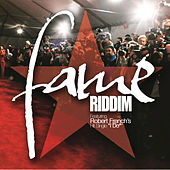 Fame Riddim by Various Artists