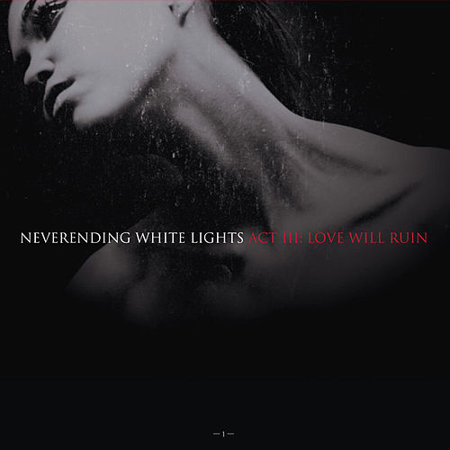 Play & Download Act III: Love Will Ruin (Part 1) by Neverending White Lights | Napster