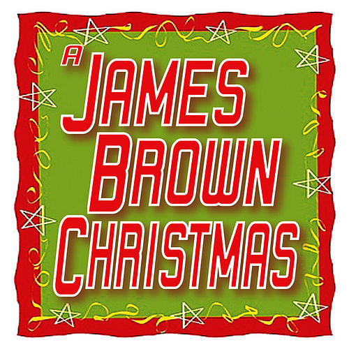 Play & Download A James Brown Christmas by James Brown | Napster