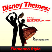 Play & Download Disney Themes Flamenco Style by Aaron Monteverde | Napster
