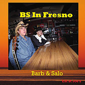 BS In Fresno by Barb