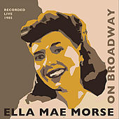 Play & Download Ella Mae Morse On Broadway by Ella Mae Morse | Napster