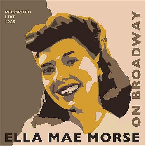 Play & Download Ella Mae Morse On Broadway by Ella Mae Morse | Napster
