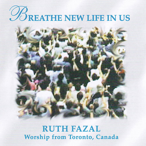 Play & Download Breathe New Life In Us by Ruth Fazal | Napster
