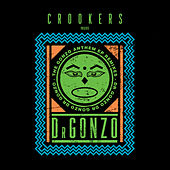 Play & Download The Gonzo Anthem Remixes EP by Crookers | Napster