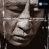 Play & Download America: A Prophecy by Thomas Ades | Napster