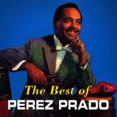 Play & Download The Best of Perez Prado by Perez Prado | Napster