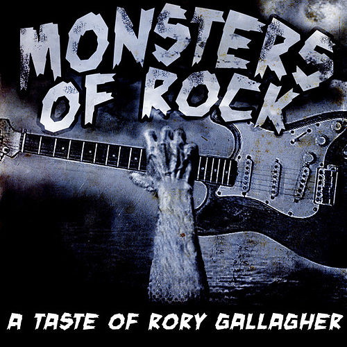 Play & Download Monsters Of Rock - A Taste Of Rory Gallagher by Taste | Napster