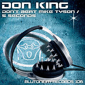 Play & Download Don't Beat Mike Tyson / 5 Seconds by Don King | Napster